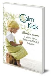 Foundation level course manual. Calm Kids book by Lorraine E. Murray