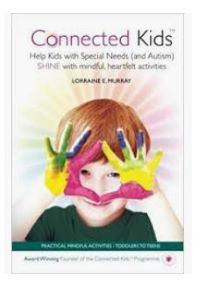 Professional level course manual. Connected Kids by Lorraine E. Murray
